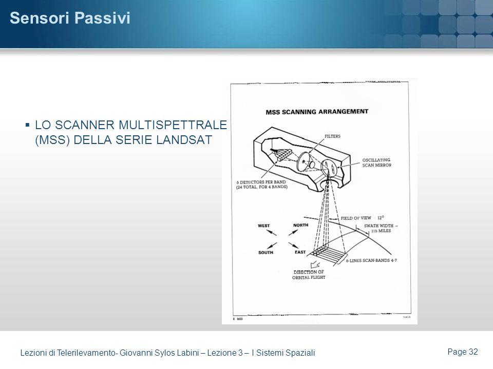 Sensori Passivi LO SCANNER MULTISPETTRALE (MSS) DELLA SERIE LANDSAT