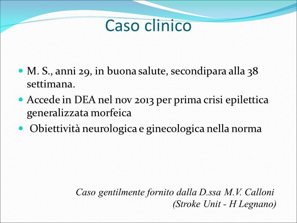 Caso clinico M. S., anni 29, in buona salute, secondipara alla 38 settimana.