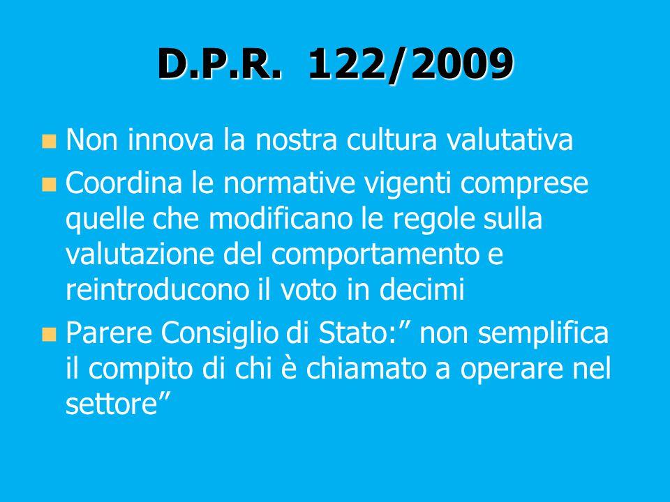 D.P.R. 122/2009 Non innova la nostra cultura valutativa
