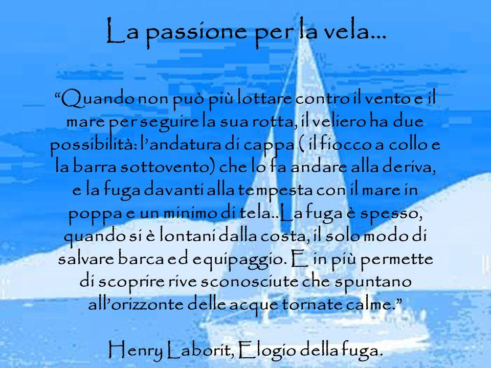 La passione per la vela… Henry Laborit, Elogio della fuga.