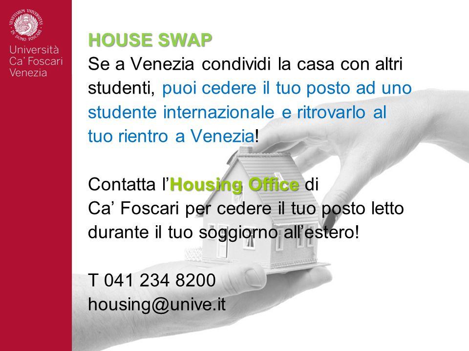 HOUSE SWAP Se a Venezia condividi la casa con altri. studenti, puoi cedere il tuo posto ad uno. studente internazionale e ritrovarlo al.