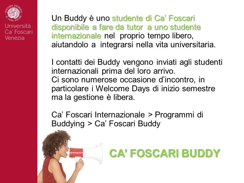 Un Buddy è uno studente di Ca' Foscari disponibile a fare da tutor a uno studente internazionale nel proprio tempo libero, aiutandolo a integrarsi nella vita universitaria.