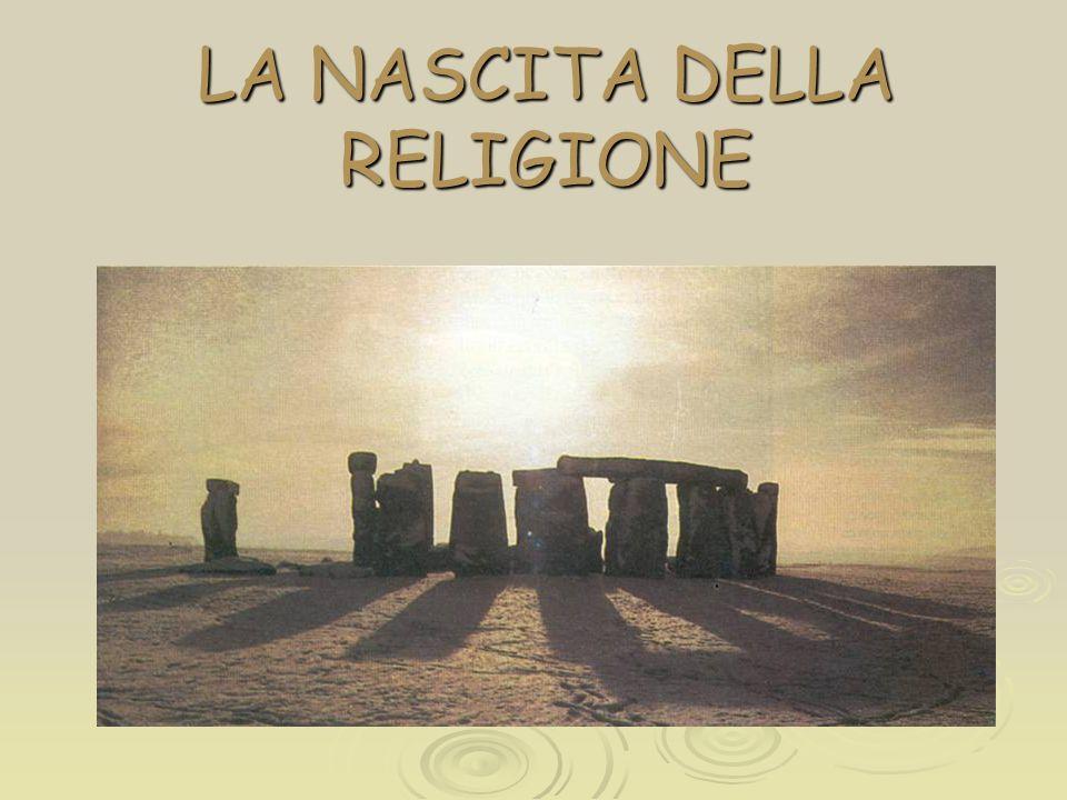 LA NASCITA DELLA RELIGIONE