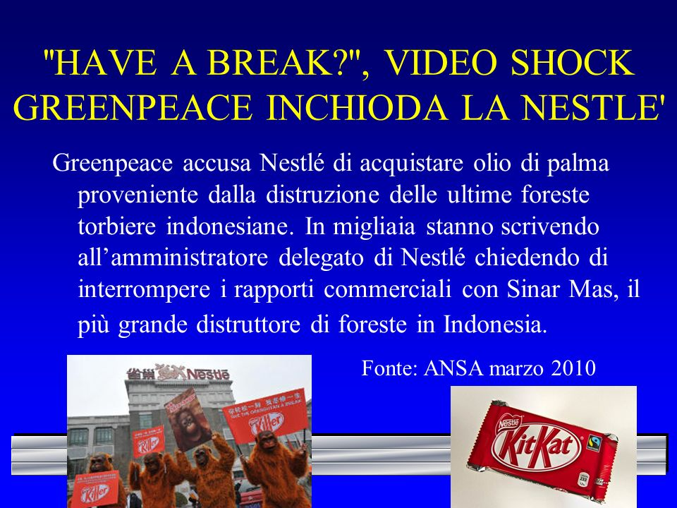 HAVE A BREAK , VIDEO SHOCK GREENPEACE INCHIODA LA NESTLE