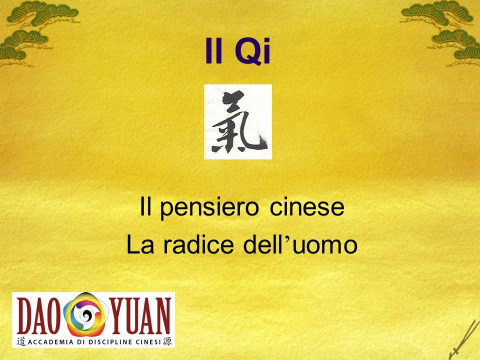 Il Qi Il pensiero cinese La radice dell'uomo