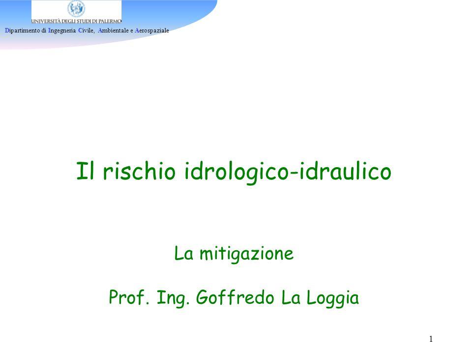 Il rischio idrologico-idraulico La mitigazione Prof. Ing