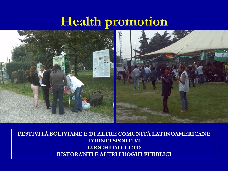 Health promotion Health promotion on CD, carried out by MSF bolivian health promoters. FESTIVITÀ BOLIVIANE E DI ALTRE COMUNITÀ LATINOAMERICANE.