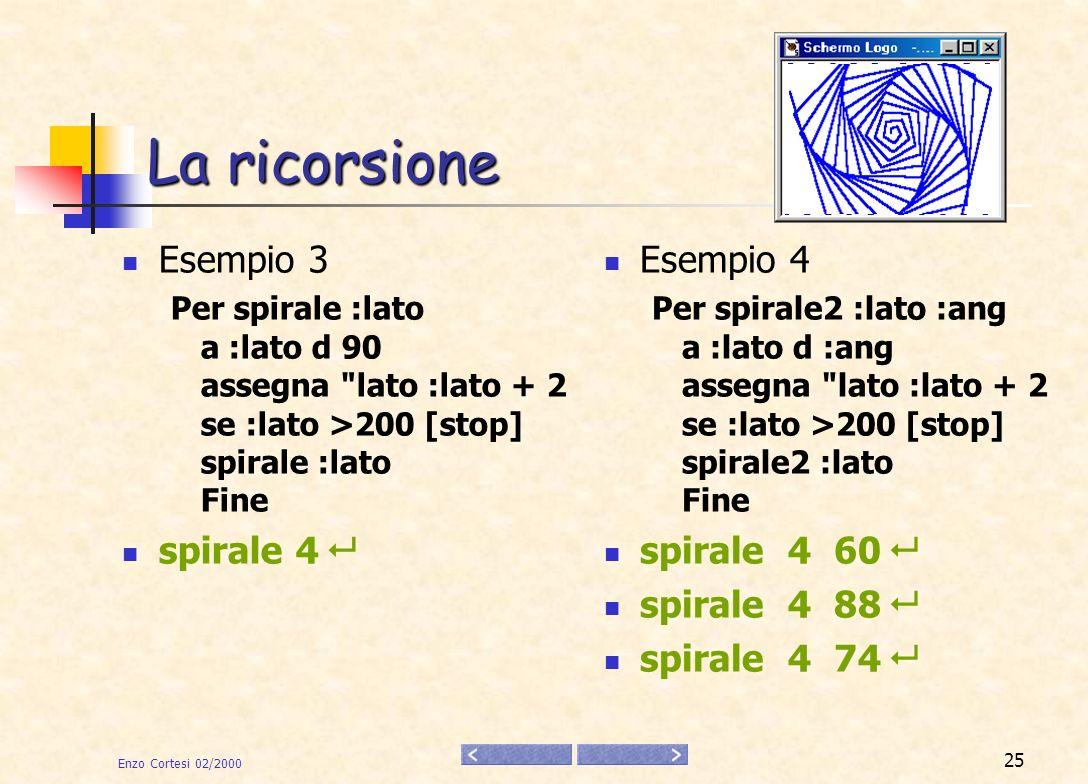 La ricorsione Esempio 3 spirale 4  Esempio 4 spirale 4 60 