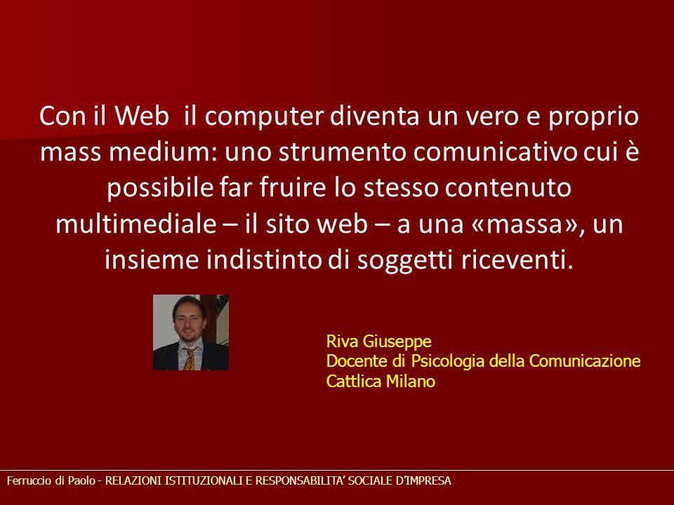 Con il Web il computer diventa un vero e proprio mass medium: uno strumento comunicativo cui è possibile far fruire lo stesso contenuto multimediale – il sito web – a una «massa», un insieme indistinto di soggetti riceventi.