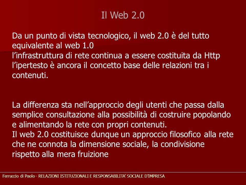 Il Web 2.0 Da un punto di vista tecnologico, il web 2.0 è del tutto equivalente al web 1.0.