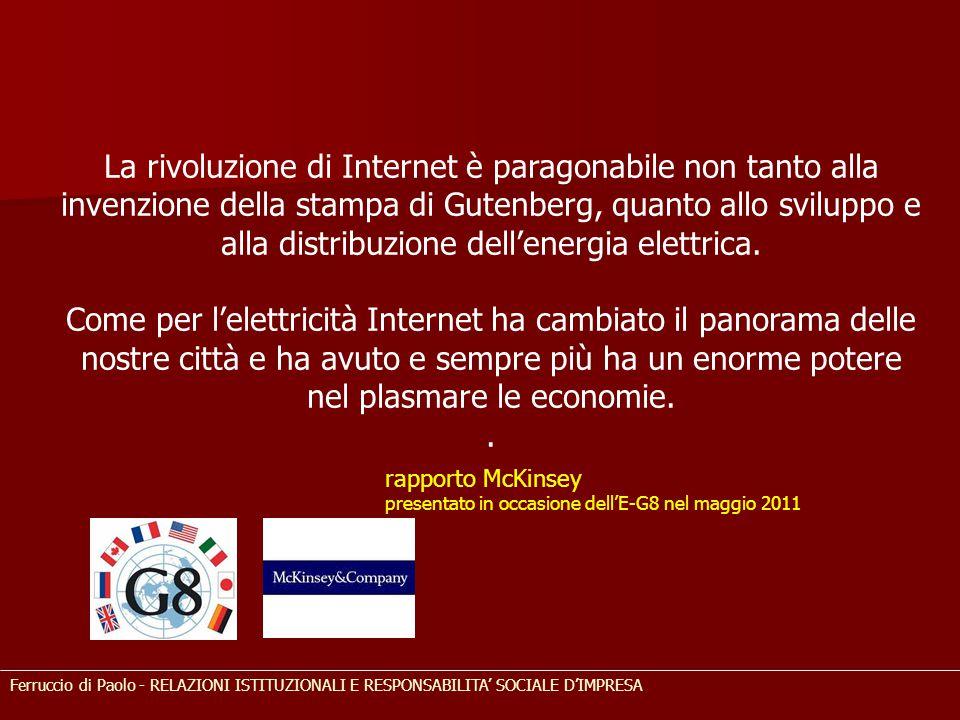La rivoluzione di Internet è paragonabile non tanto alla invenzione della stampa di Gutenberg, quanto allo sviluppo e alla distribuzione dell'energia elettrica.