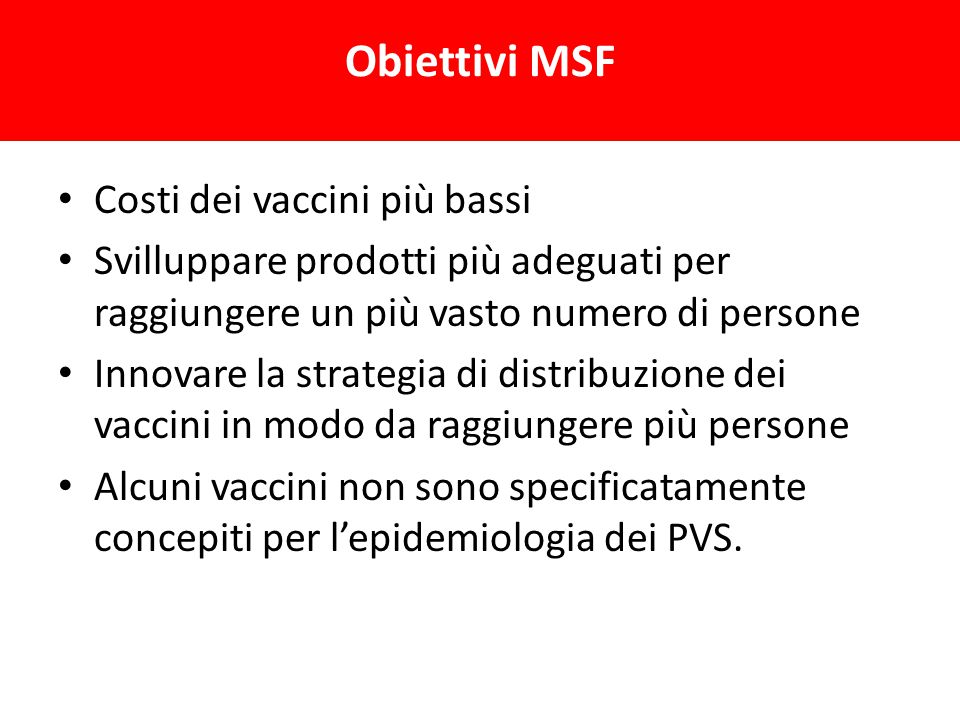 Obiettivi MSF Costi dei vaccini più bassi
