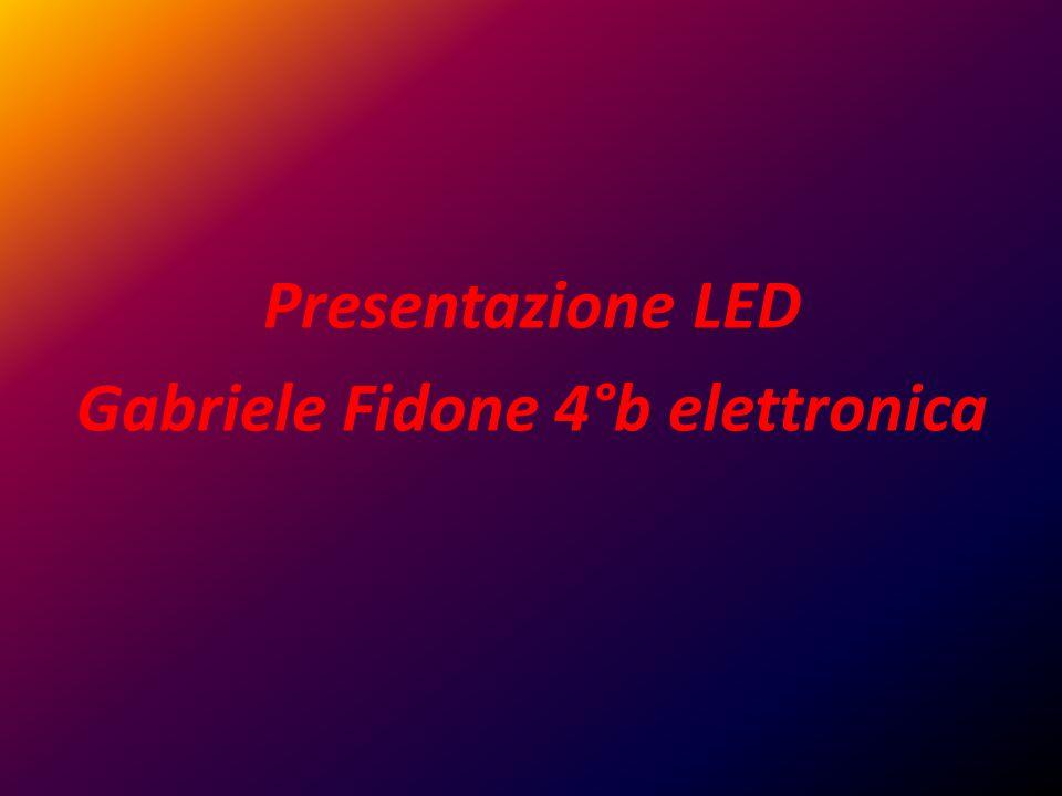 Presentazione LED Gabriele Fidone 4°b elettronica