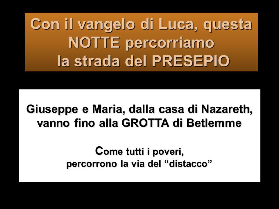 Con il vangelo di Luca, questa NOTTE percorriamo la strada del PRESEPIO