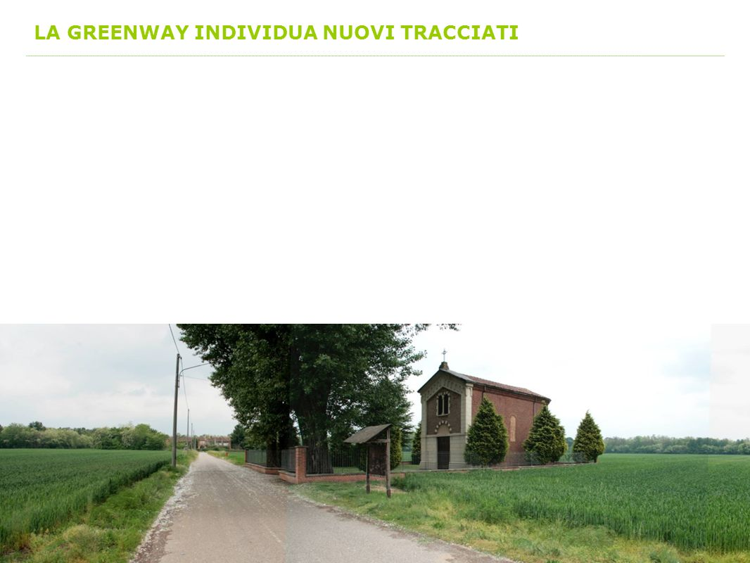 LA GREENWAY INDIVIDUA NUOVI TRACCIATI