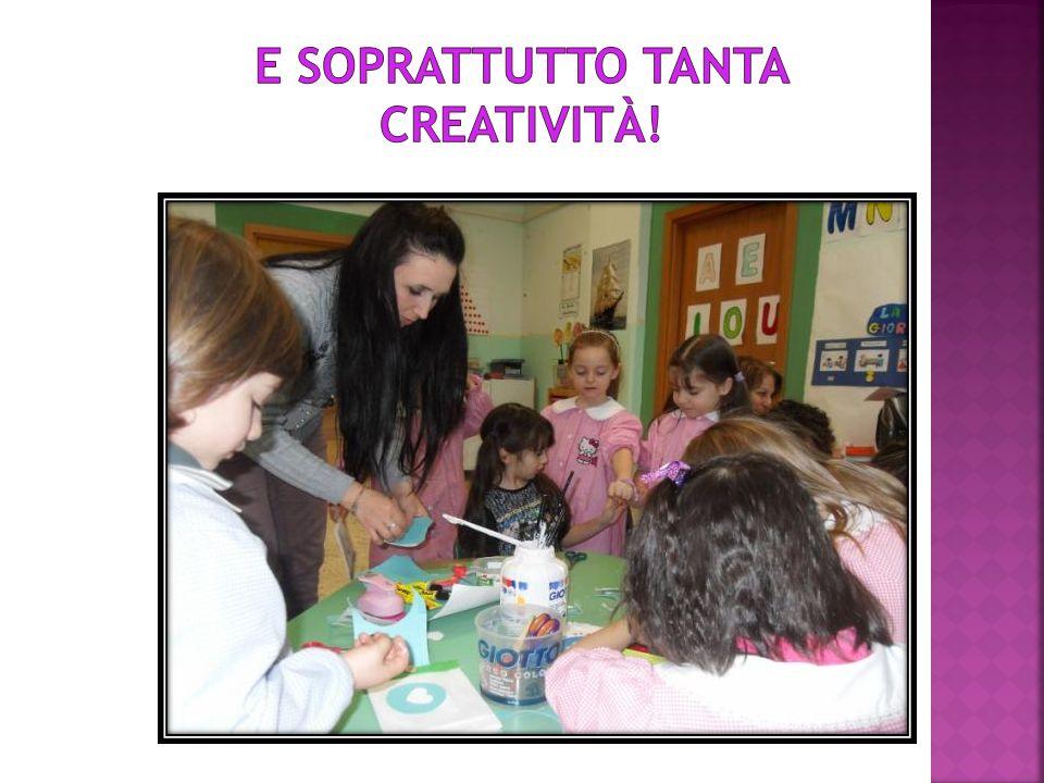 E soprattutto tanta creatività!