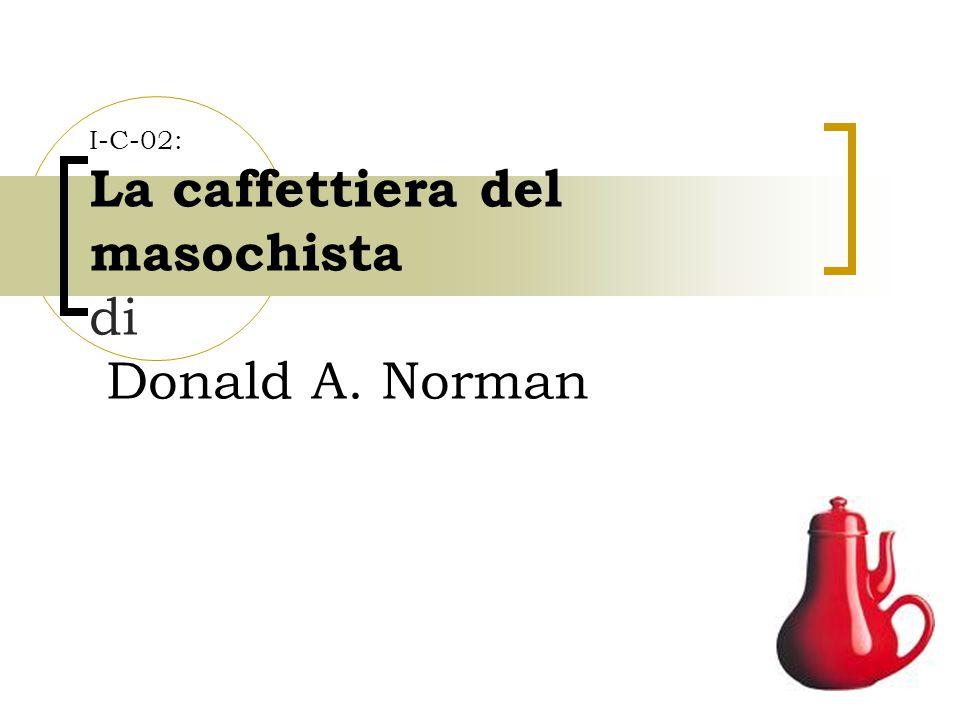 I-C-02: La caffettiera del masochista di Donald A. Norman
