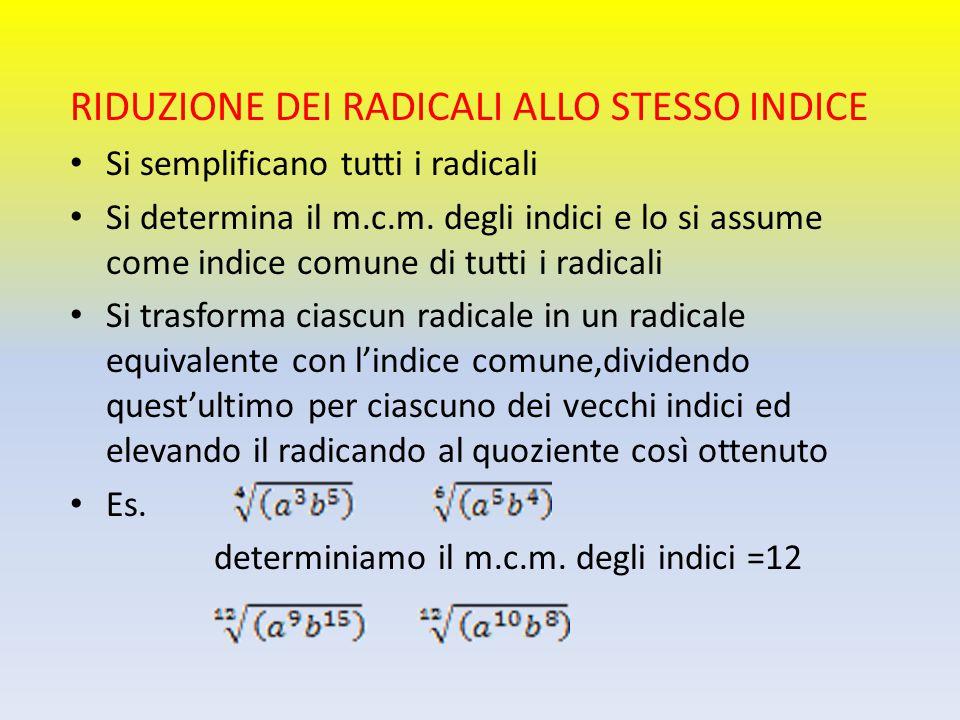 RIDUZIONE DEI RADICALI ALLO STESSO INDICE