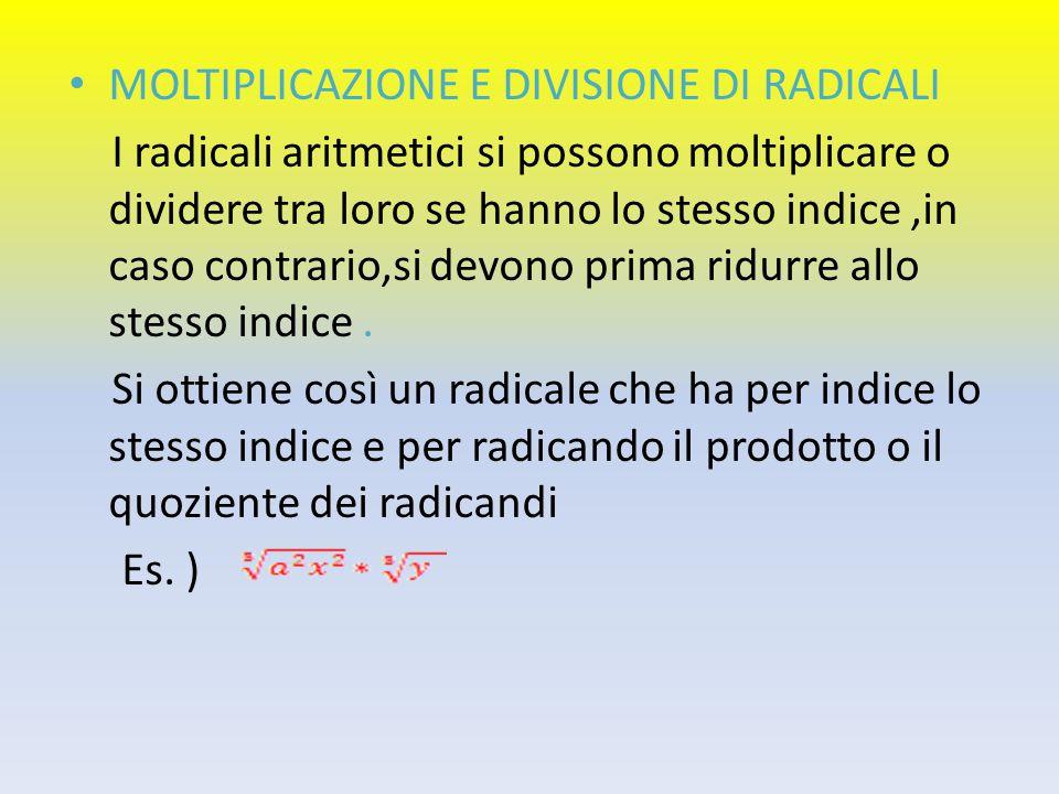 MOLTIPLICAZIONE E DIVISIONE DI RADICALI