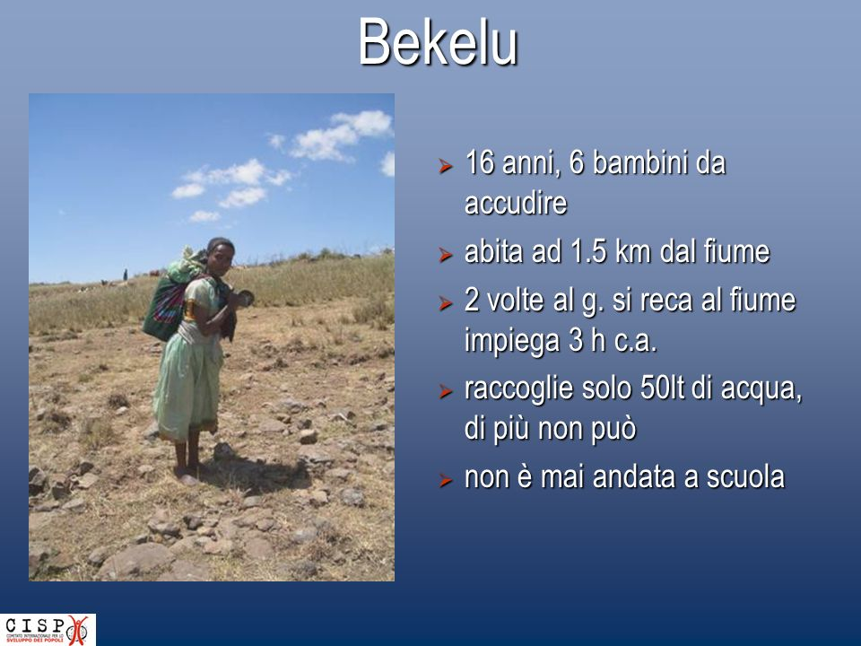 Bekelu 16 anni, 6 bambini da accudire abita ad 1.5 km dal fiume
