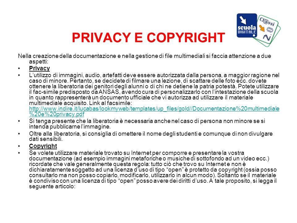 PRIVACY E COPYRIGHT Nella creazione della documentazione e nella gestione di file multimediali si faccia attenzione a due aspetti: