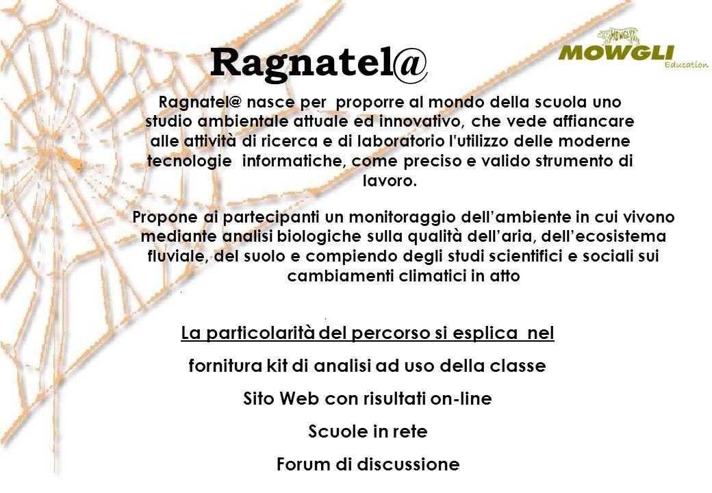 Ragnatel@ La particolarità del percorso si esplica nel