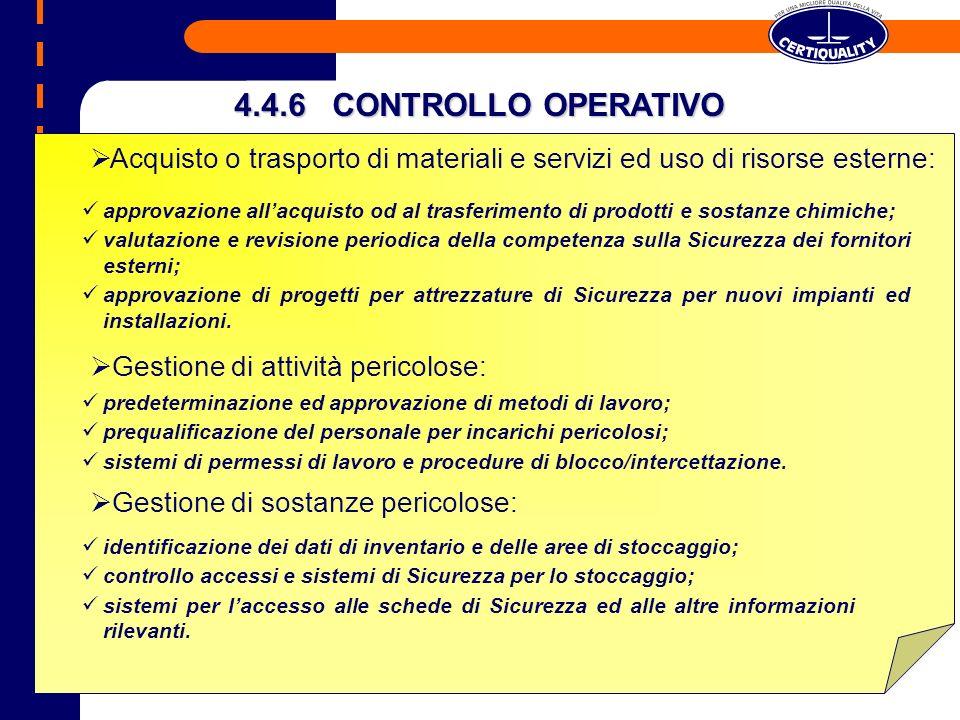 4.4.6 CONTROLLO OPERATIVO Acquisto o trasporto di materiali e servizi ed uso di risorse esterne: