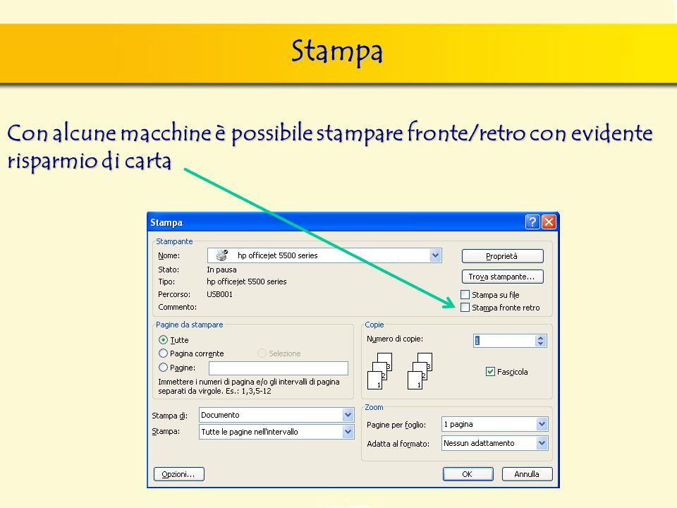 Stampa Con alcune macchine è possibile stampare fronte/retro con evidente risparmio di carta