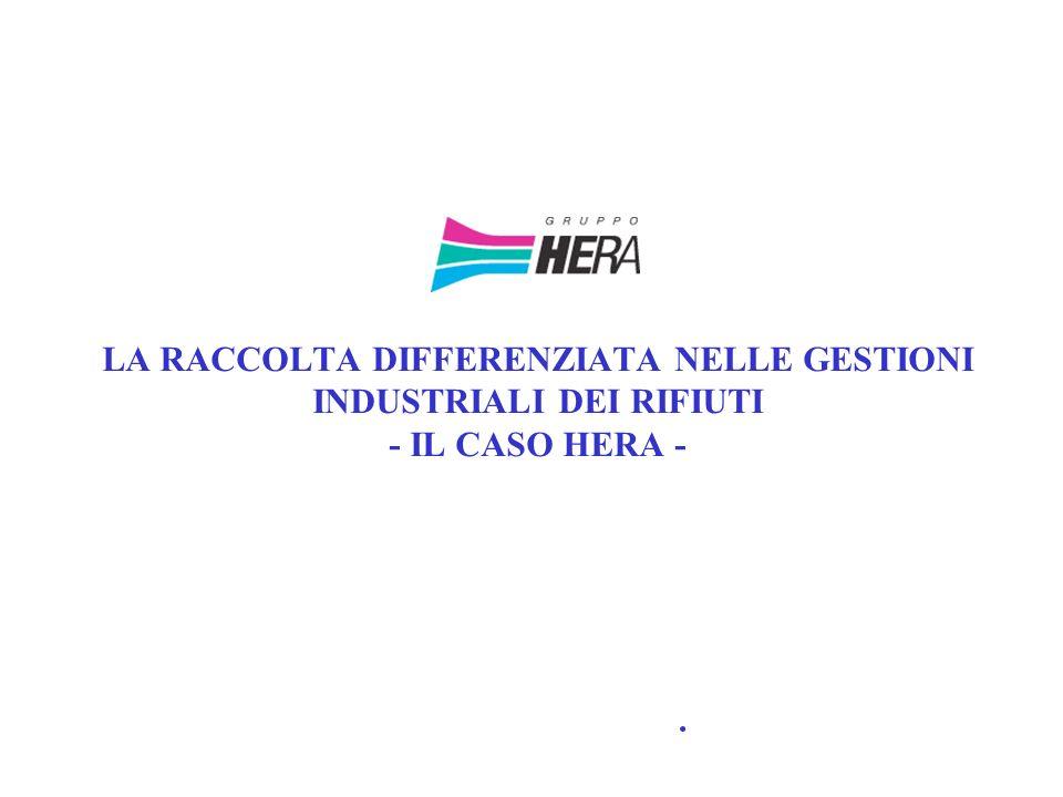 LA RACCOLTA DIFFERENZIATA NELLE GESTIONI INDUSTRIALI DEI RIFIUTI - IL CASO HERA -