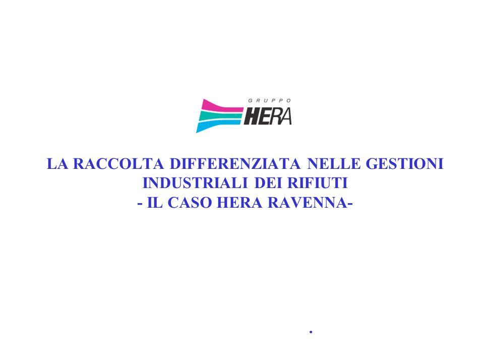 LA RACCOLTA DIFFERENZIATA NELLE GESTIONI INDUSTRIALI DEI RIFIUTI - IL CASO HERA RAVENNA-