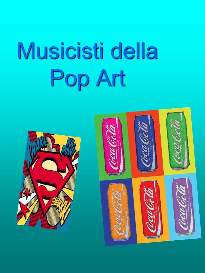 Musicisti della Pop Art