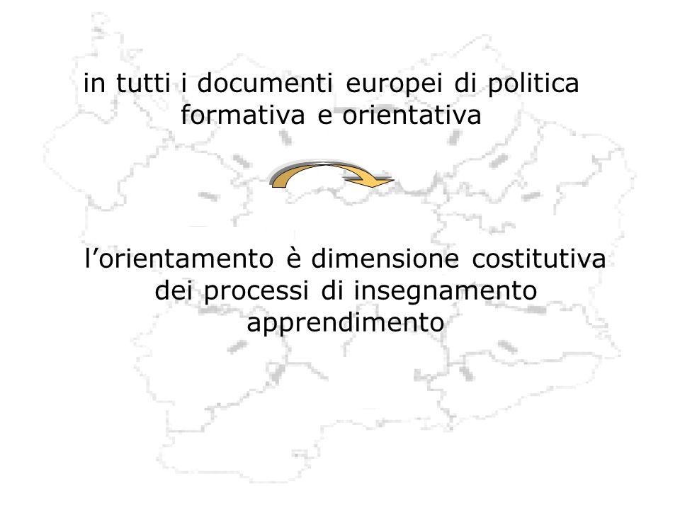 in tutti i documenti europei di politica formativa e orientativa