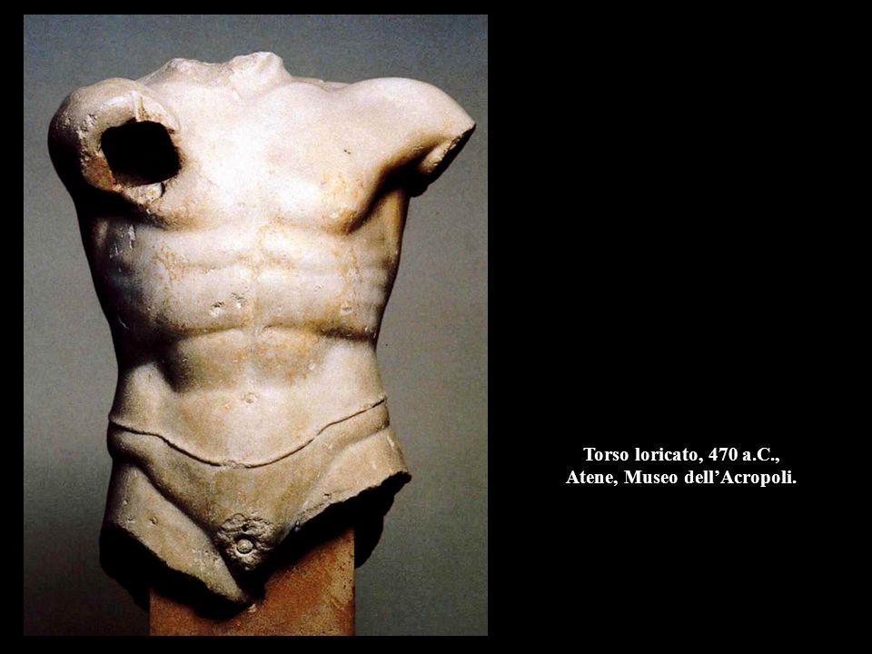 Torso loricato, 470 a.C., Atene, Museo dell'Acropoli.