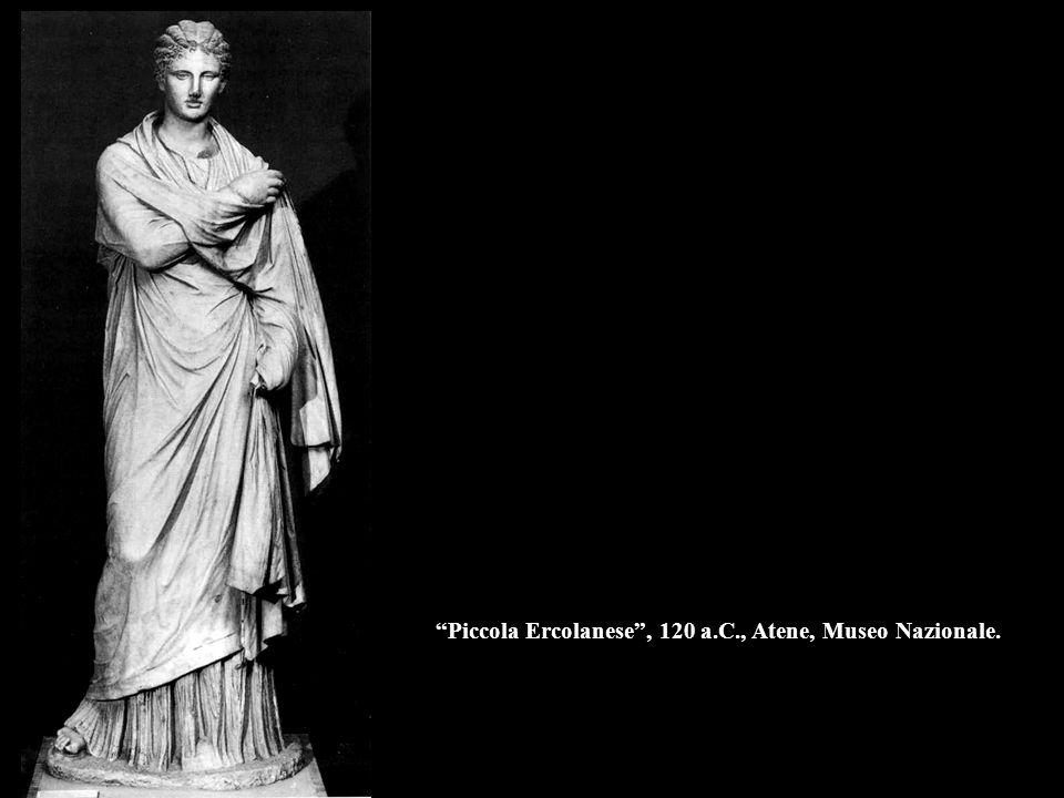 Piccola Ercolanese , 120 a.C., Atene, Museo Nazionale.