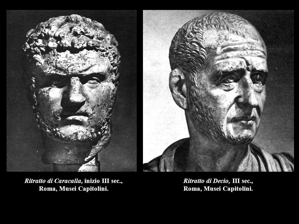 Ritratto di Caracalla, inizio III sec., Ritratto di Decio, III sec.,