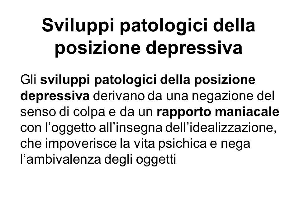 Sviluppi patologici della posizione depressiva