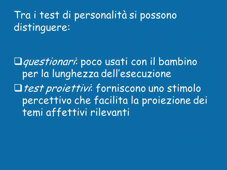 Tra i test di personalità si possono distinguere: