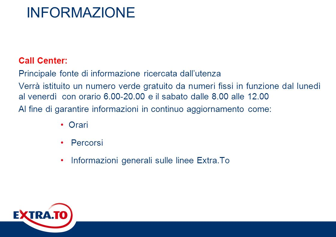 INFORMAZIONE Call Center: