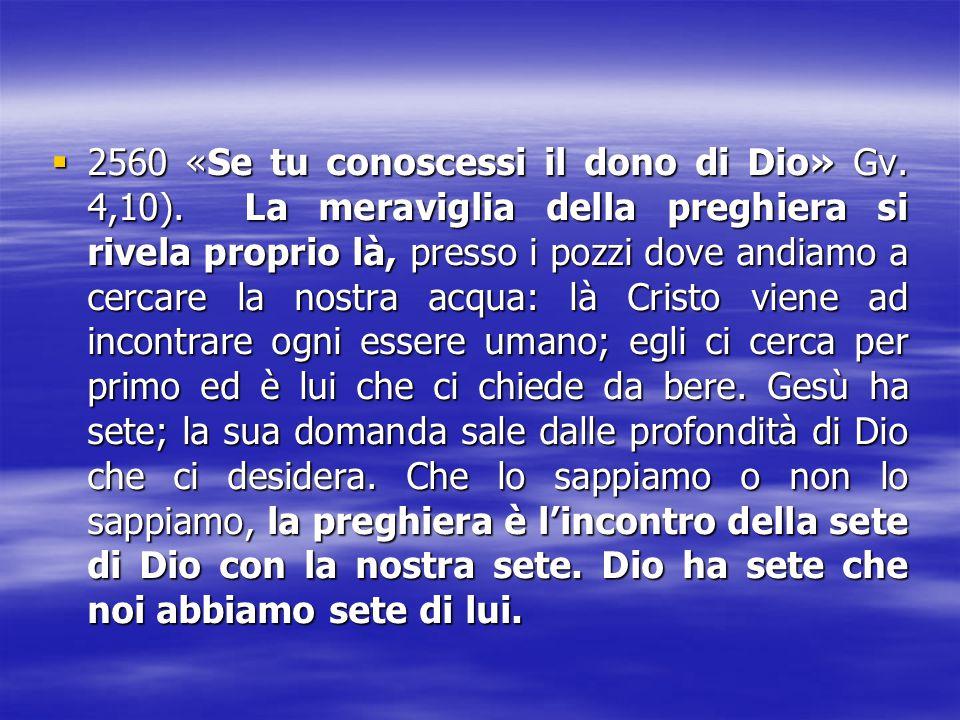 2560 «Se tu conoscessi il dono di Dio» Gv. 4,10)