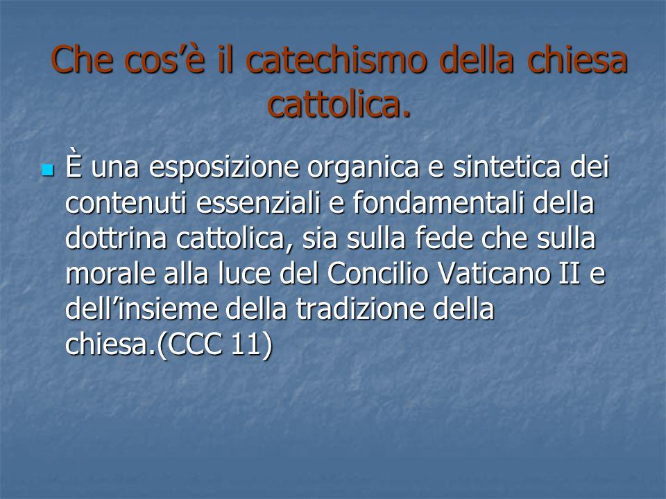 Che cos'è il catechismo della chiesa cattolica.