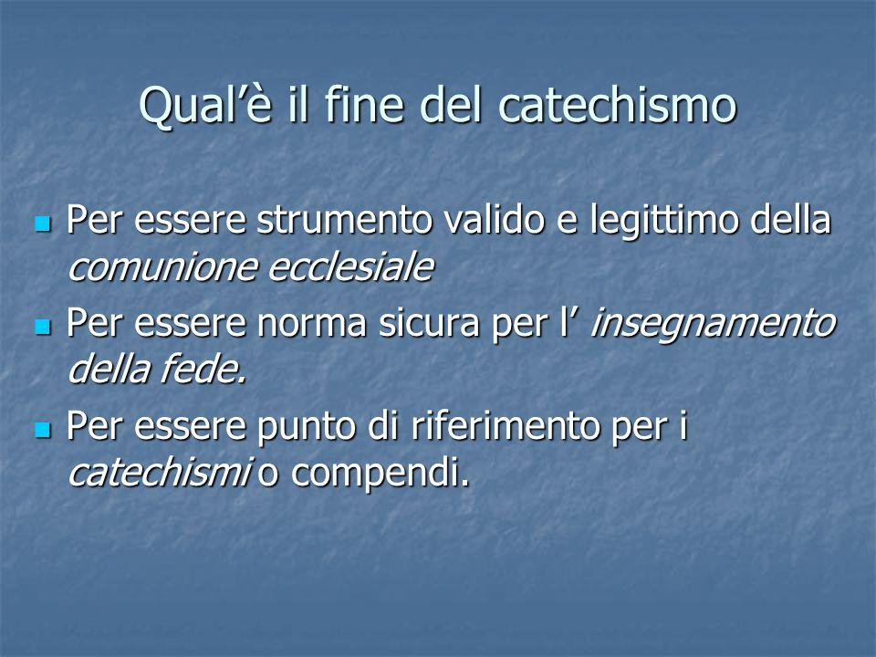 Qual'è il fine del catechismo