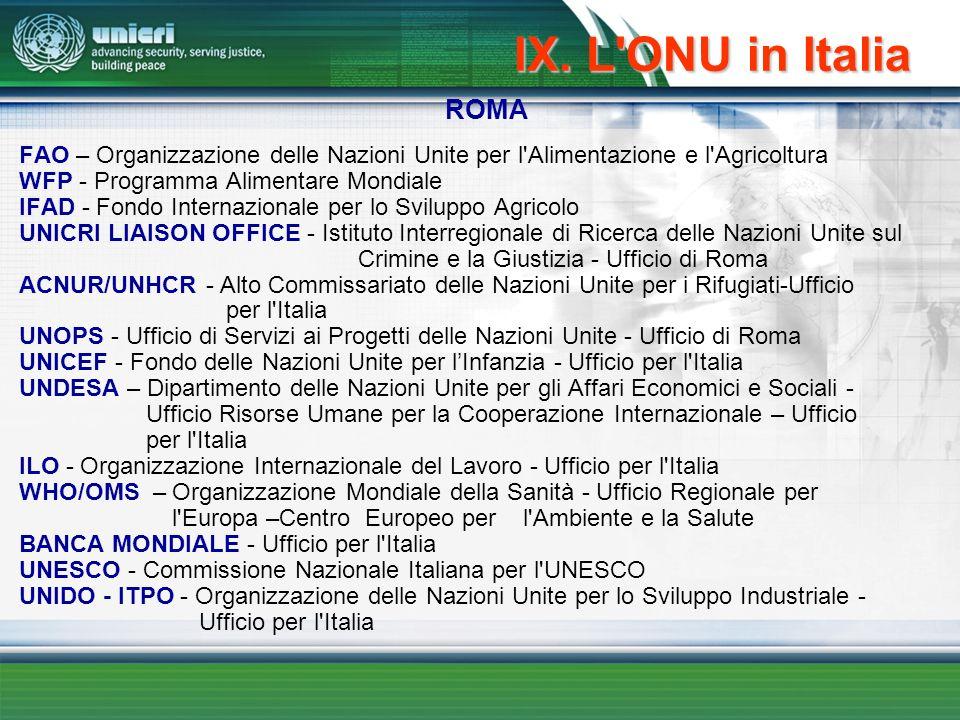 IX. L ONU in Italia ROMA FAO – Organizzazione delle Nazioni Unite per l Alimentazione e l Agricoltura