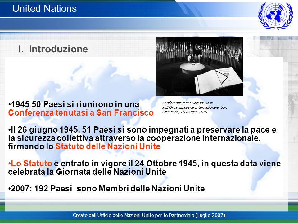 United Nations I. Introduzione 1945 50 Paesi si riunirono in una