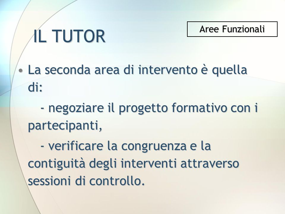IL TUTOR La seconda area di intervento è quella di: