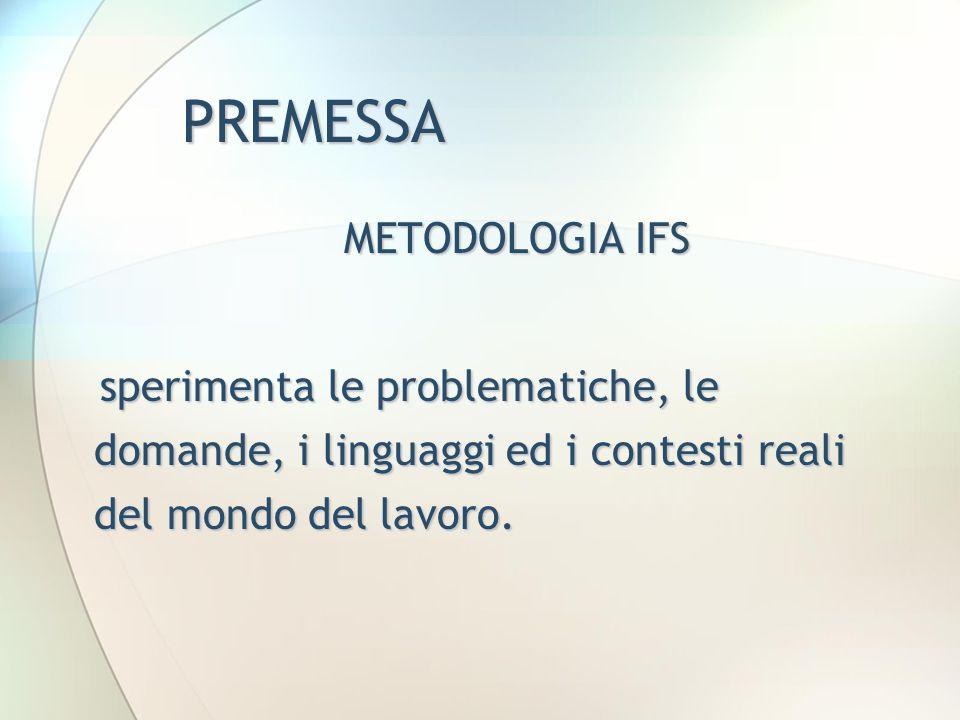 PREMESSA METODOLOGIA IFS