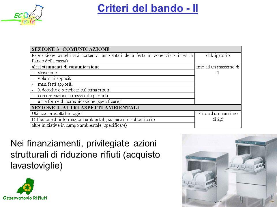 Criteri del bando - II Nei finanziamenti, privilegiate azioni strutturali di riduzione rifiuti (acquisto lavastoviglie)