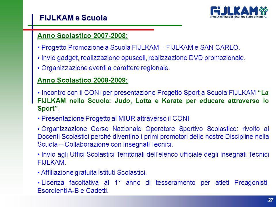 FIJLKAM e Scuola Anno Scolastico 2007-2008: Anno Scolastico 2008-2009:
