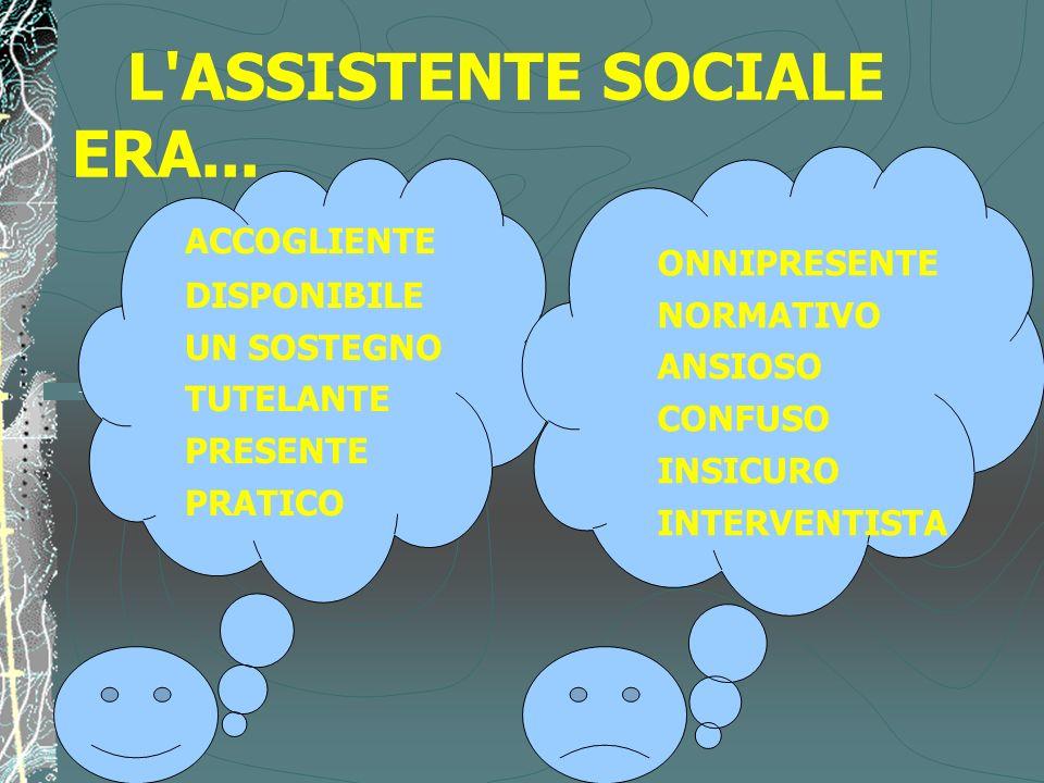 L ASSISTENTE SOCIALE ERA...