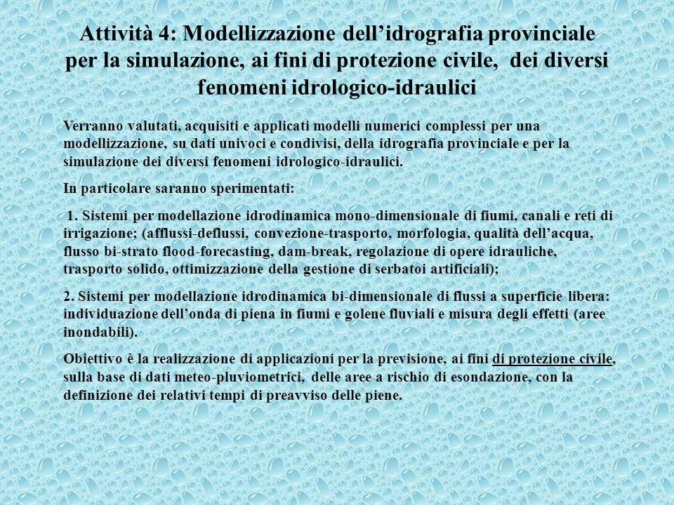 Attività 4: Modellizzazione dell'idrografia provinciale per la simulazione, ai fini di protezione civile, dei diversi fenomeni idrologico-idraulici