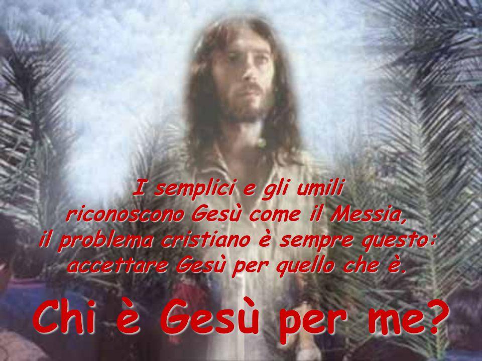 Chi è Gesù per me I semplici e gli umili